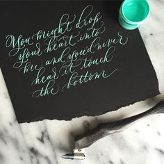 """""""You might drop you heart into me and you'd never hear it touch the bottom. #calligraphy #freehand #moderncalligraphy #love"""" Photo taken by @loveletterer on Instagram, pinned via the InstaPin iOS App! http://www.instapinapp.com (07/23/2015)"""