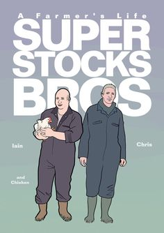 Here's the cover for the Stoke Newington Farmer's Market comic featuring Chris, Iain and Chicken.  http://www.growingcommunities.org/market/super-stocks-bros-farmers-life/