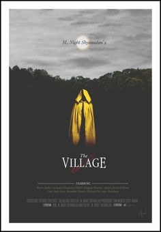 "The Village - I know a lot of people hated this movie, but I do love it. Even more so because it's one of the most visually pleasant ""Fall"" movies."