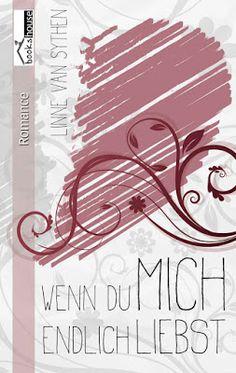 'Wenn du mich endlich liebst ...' von Linne van Sythen