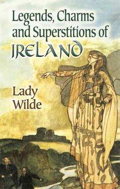 a study of irish folklore and superstitions Irish superstitions and folklore witching hour society, ireland is a western civilization spielvogel 5th edition study guide denis dent e w hornung.