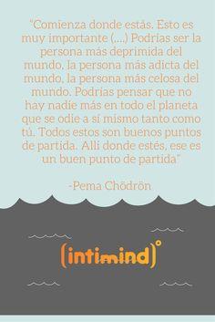 """Del libro """"Cuando todo se derrumba"""" de Pema Chödrön Meditación mindfulness"""