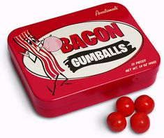 Bacon Gumballs for that pleasant-smelling Bacon Breath!