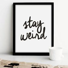 """Printable Typography Art Inspirational """"Stay Weird"""" Black and White Minimalist…"""