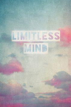 limitless mind Art Print. #Quote. Beautiful minds: http://www.pinterest.com/newdirectionsbh/beautiful-minds/