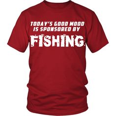 Good mood is sponsored by Fishing T-shirt