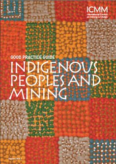 Good Practice Guide: Indigenous Peoples and Mining Best Practice, Together We Can, Kids Rugs, Community, How To Get, Education, Indigenous Communities, Business, Be Nice