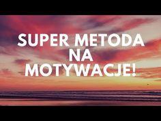 Brak Motywacji? Poznaj 1 MEGA Metodę na Motywacje! - YouTube