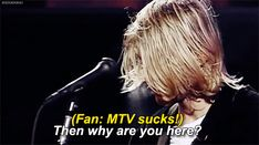 Imagem de kurt cobain, gif, and mtv Kurt Cobain Quotes, Nirvana Kurt Cobain, Nirvana Quotes, Nirvana Lyrics, Donald Cobain, Band Memes, Band Quotes, Film Quotes, Dave Grohl