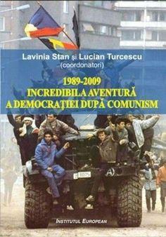 PDF 1989 2009 Incredibila Aventura A Democratiei Dupa Comunism De Lavinia Stan
