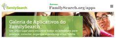 """Galeria de Aplicativos do FamilySearch"". Acesse https://familysearch.org/apps #EncontreLeveEnsine #familysearch"