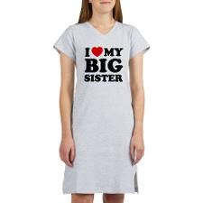 I Love my Big Sister Nightshirt - Gift Ideas for Sisters (CafePress.com)