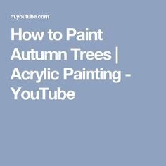 How to Paint Autumn Trees | Acrylic Painting - YouTube
