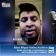 Allan Bilgoe BHM® Comedy Glam™ Online Audition.