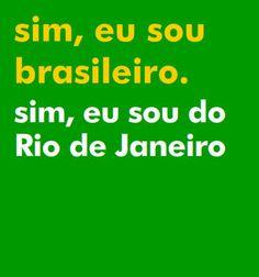 sim, eu sou brasileiro. sim, eu sou do rio de janeiro