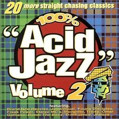 Acid Jazz Volume 2 ========================== 1 - The Brand New Heavies - Midnight At The Oasis 2 - Jamiroquai - Too Young to Die 3 -. Acid Jazz, Vol 2, My Music, The 100, Classic, Top 40, Albums, December, Artists