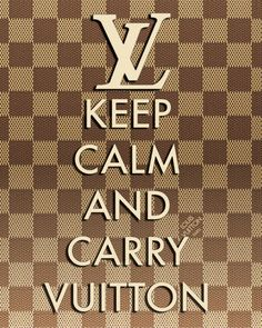 Louis Vuitton LV Keep Calm and Carry On Poster by PrintsChaming