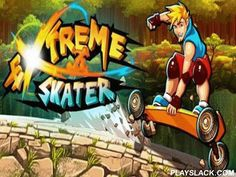 Extreme Skater  Android Game - playslack.com , In this game you will steer a skateboard on off roadway tract and on the unsurmountable location and during riding  gather meteoroid parts to use them for change. Your speed will be on your ruses, for large speed you have to do more ruses, everything is very uncomplicated. It will be haunting escapade, where you will be able to try-out a lot of hormone! In the game there re 78 levels which will change you for a long time. acknowledgments to that…