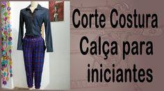 Corte e Costura passo-a-passo Calça para Iniciantes - Super Fácil Sewing, Knitting, Pants, Sew Dress, Dresses, Youtube, Style, Fashion, Trousers Fashion