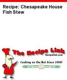 Recipe: Chesapeake House Fish Stew - Recipelink.com