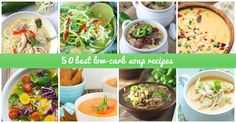 Low-carb soups are a great way to break out of a rut because they're so versatile. Check out the best recipes for 2017 here.