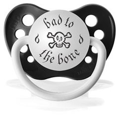 @Overstock - This Personalized Pacifier is made of non-toxic, hygienically formed, natural bite-resistant materials that are designed to form naturally in your baby's mouth. This pacifier will satisfy your baby's need for supplemental sucking.http://www.overstock.com/Baby/Personalized-Pacifiers-Bad-To-the-Bone-Pacifier-in-Black/5793924/product.html?CID=214117 $5.25