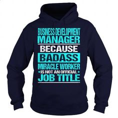 BUSINESS DEVELOPMENT MANAGER - BADASS - #hoodies for women #fitted shirts. MORE INFO => https://www.sunfrog.com/LifeStyle/BUSINESS-DEVELOPMENT-MANAGER--BADASS-Navy-Blue-Hoodie.html?60505
