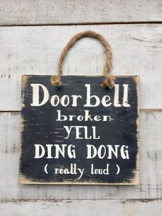 Door bell sign/ porch sign/ wood sign/ funny signs/ home decor/ country decor/ gifts/ door bell broken sign by PrimCornersbyNicole on Etsy https://www.etsy.com/listing/518052943/door-bell-sign-porch-sign-wood-sign