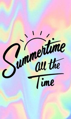 Summertime all the Time by Drew Melton Calligraphy Words, Typography Letters, Graphic Design Typography, Lettering Design, Tumblr Backgrounds, Cute Backgrounds, Tumblr Png, Pretty Wallpapers, Words Quotes