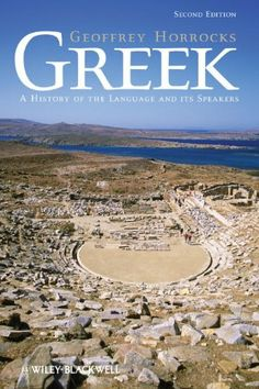 Greek: A History of the Language and Its Speakers / Geoffrey Horrocks - Main Library 480.9 HOR