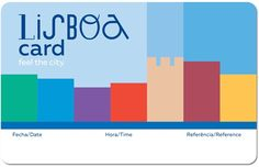 O Lisboa Card (passe turístico) é o melhor investimento durante uma visita a Lisboa. Com ele, a entrada na maioria das grandes atrações e os transportes públicos são gratuitos, sendo possível utilizá-lo em estadias de 24, 48 ou 72 horas. As poucas atrações que não são grátis com o cartão oferecem desconto.