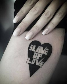 'Slave of love' tattoo. Done in California on my friend Dorian.