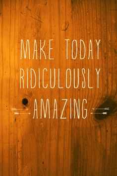 Make today ridiculously amazing. #iphone #background #free