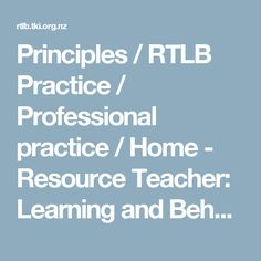 Principles / RTLB Practice / Professional practice / Home - Resource Teacher: Learning and Behaviour Resource Teacher, Teacher Resources, Behavior, Learning, Behance, Studying, Teaching, Resource Room Teacher, Manners