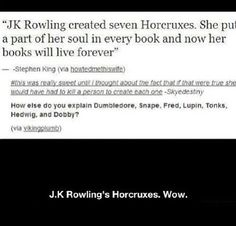 JK Rowling's Horcruxes. Blew my mind.