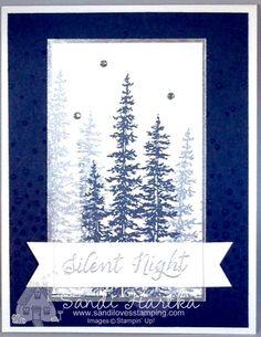 Wonderland, Christmas card, navy & silver, silent night, Christmas trees, hand-made Christmas card, Stampin'Up!m sandi hartka