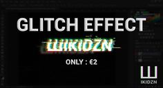 GLITCH EFFECT   BUY ON OUR WEBSITE