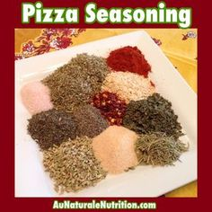 Pizza (and Italian) Seasoning. A perfect blend of spices for a great classic taste! By www.AuNaturaleNutrition.com
