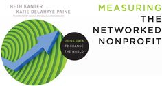 Beth Kanter's Measuring the Networked Nonprofit. The Beyond Nines team loved book 1 and can't wait to get our hands on book 2!