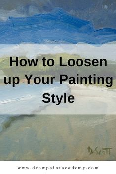 How to Loosen up Your Painting Style. When I ask readers what they are struggling with most in paint Acrylic Painting Techniques, Painting Lessons, Watercolor Techniques, Art Techniques, Diy Painting, Art Lessons, Painting & Drawing, Painting Styles, Fashion Painting