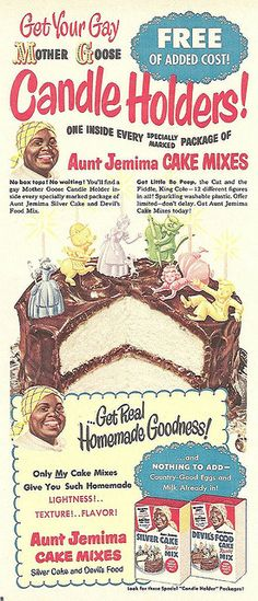 "Aunt Jemima Cake Mixes.. as if ""gay mother goose candle holders"" wasn't enticing enough, they also offer 'silver cake'"