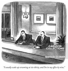 """""""I usually wake up screaming at six-thirty, and I'm in my office by nine. Political Cartoons, Funny Cartoons, Business Cartoons, Modern Times, Print Magazine, Social Issues, Modern Man, Scream, Wake Up"""