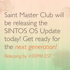 Saint Master Club will be releasing the SINTOS OS Update today! Get ready for the next generation!