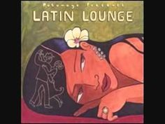 ▶ Latin lounge Putumayo World music .wmv - YouTube