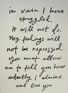 The best back handed compliment you'll ever read. Mr Darcy. Pride and Prejudice.