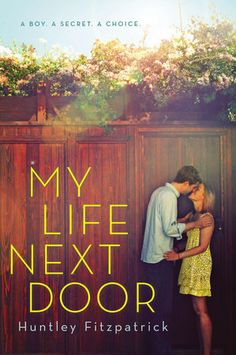 """I. Love. This. Book."" Marketing Assistant Leah Schiano recommends MY LIFE NEXT DOOR by Huntley Fitzpatrick"