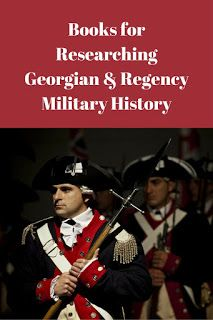 Books for Researching Georgian & Regency Military History