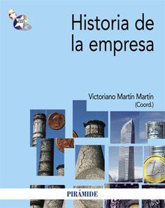 Historia de la empresa / coordinador Victoriano Martín Martín.   -- Madrid : Pirámide, 2012