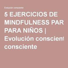 5 EJERCICIOS DE MINDFULNESS PARA NIÑOS   Evolución consciente