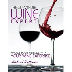 The 30-Minute Wine Expert: Amaze Your Friends With Your Wine Expertise (Kindle Edition)  http://www.squidoo.com/reading-wine-bottle-labels